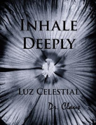 Inhale Deeply Luz Celestial