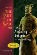 Sun Tzu's the Art of War Plus Its Amazing Secrets