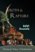 Troth & Rapture  : 400 Sonnets