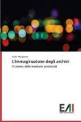 L'Immaginazione Degli Archivi [ITA]