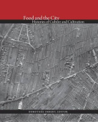 Food and the City - Histories of Culture and Cultivation