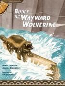 Buddy, the Wayward Wolverine