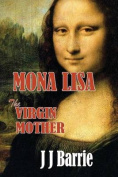 Mona Lisa the Virgin Mother