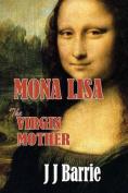 Mona Lisa the Virgin Mother