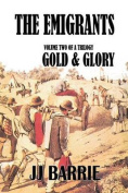 The Emigrants: Gold & Glory