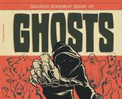 Biggest, Baddest Book of Ghosts