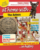 The Aztecs (At Home with)