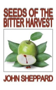 Seeds of the Bitter Harvest
