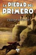 La Piedad del Primero [Spanish]