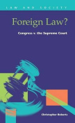 Foreign Law? Congress V.the Supreme Court