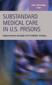 Substandard Medical Care in U.S. Prisons