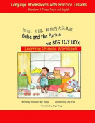Gabe and the Park & His Big Toy Box  : Learning Chinese Workbook [CHI]