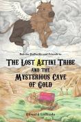 The Lost Aztiki Tribe