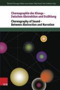 Choreographie Des Klangs - Zwischen Abstraktion Und Erzahlung / Choreography of Sound - Between Abstraction and Narration