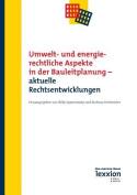 Umwelt- Und Energierechtliche Aspekte in Der Bauleitplanung - Aktuelle Rechtsentwicklungen