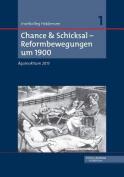 Chance & Schicksal - Reformbewegungen Um 1900  : Aquinoktium 2013  [GER]