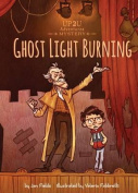 Ghost Light Burning: