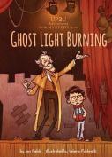 Ghost Light Burning: