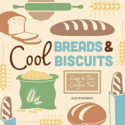 Cool Breads & Biscuits