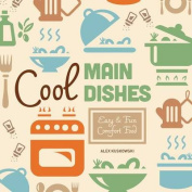 Cool Main Dishes: