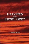 Hazy Red and Diesel Grey