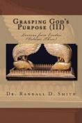 Grasping God's Purpose (III)