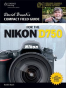 David Busch S Compact Field Guide for the Nikon D750