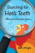 Searching for Hen's Teeth