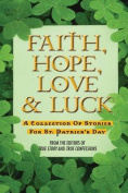 Faith, Hope, Love & Luck