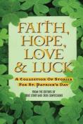 Faith, Hope, Love & Luck