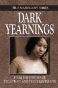 Dark Yearnings