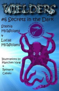 Wielders Book 6 - Secrets in the Dark