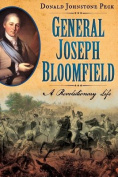 General Joseph Bloomfield - A Revolutionary Life