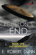 Echelon's End, Book One