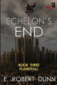 Echelon's End, Book Three