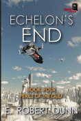 Echelon's End, Book Four