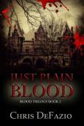Just Plain Blood