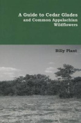 A Guide to Cedar Glades and Common Appalachian Wildflowers