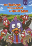 The Turkeys Who Learned to Speak Moo