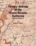 Tertiary Gravels of the Sierra Nevada California