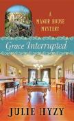 Grace Interrupted [Large Print]