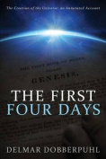 The First Four Days