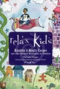 Relax Kids - Aladdin's Magic Carpet