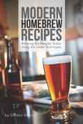 Modern Homebrew Recipes