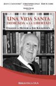 Una Vida Santa Dedicada a la Libertad [Spanish]