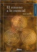 El Retorno a Lo Esencial [Spanish]
