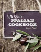 The Basic Italian Cookbook