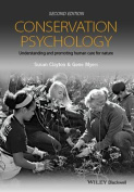 Conservation Psychology - Understanding and       Promoting Human Care for Nature, 2E