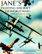 Jane's Fighting Aircraft of World War I - A Comprehensive Encyclopedia with more than 1000 illustrations