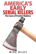 America's Early Serial Killers